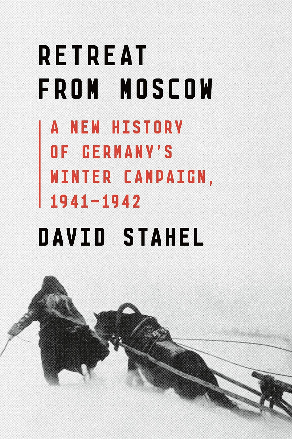 Image result for RETREAT FROM MOSCOW – DAVID STAHEL
