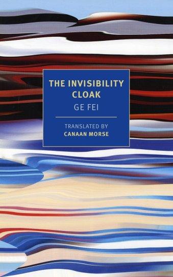 Amazon.com: The Invisibility Cloak (New York Review Books Classics) (9781681370200): Fei, Ge, Morse, Canaan: Books