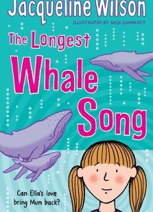 Jacqueline Wilson the longest whale song book cover. It has whales and a little girl