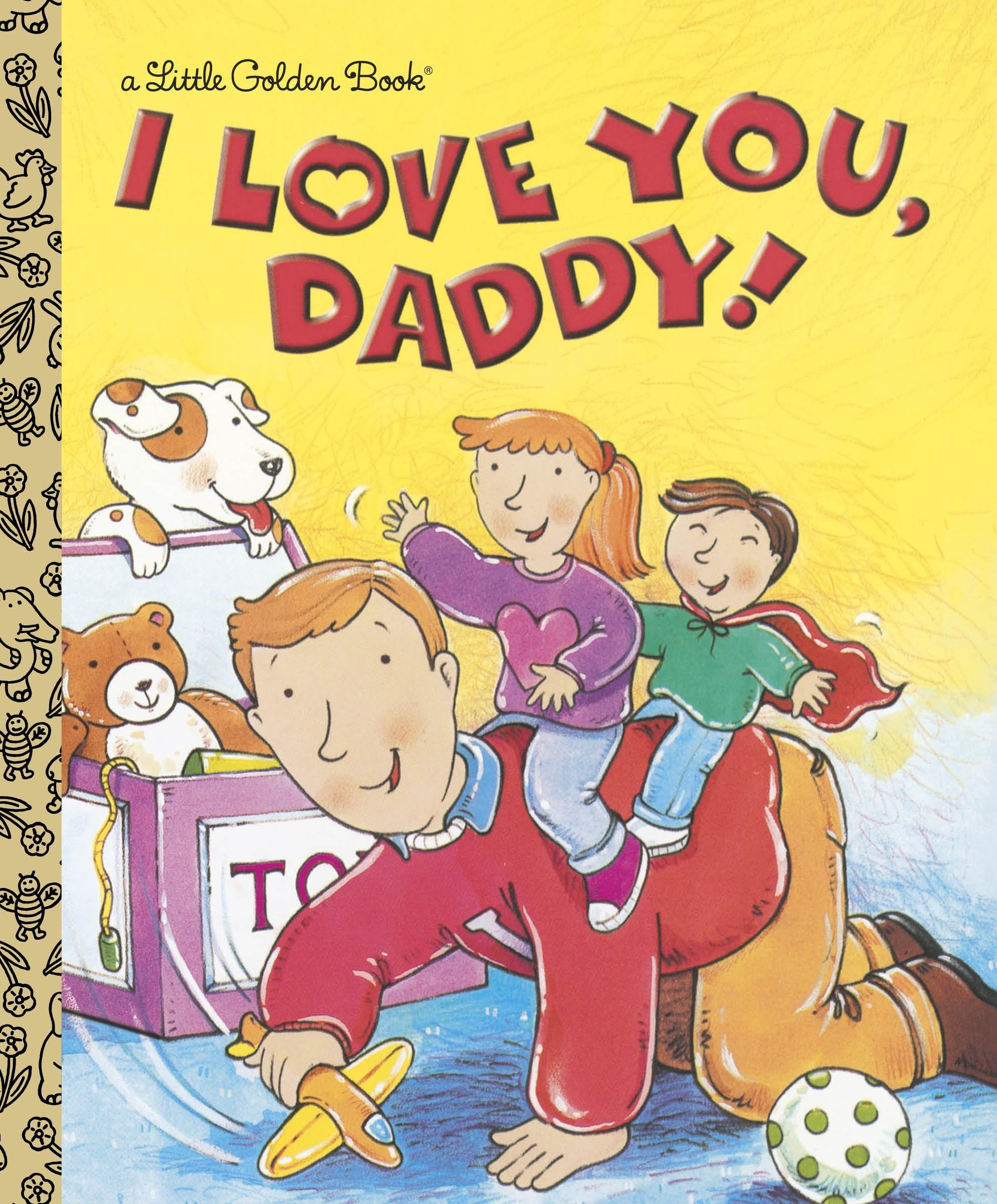 Amazon Com I Love You Daddy Little Golden Book 0033500995088 Evans Edie Fletcher Rusty Books