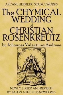 The Chymical Wedding of Christian Rosenkreutz: Johann Valentin Andreae,  Johannes Valentinus Andreae, Jason Augustus Newcomb: 9781631189883:  Amazon.com: Books