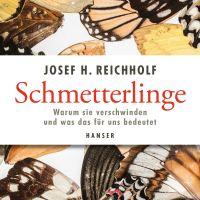 Schmetterlinge : Warum sie verschwinden und was das für uns bedeutet / Josef H. Reichholf