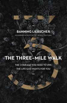 The Three-Mile Walk: The Courage You Need to Live the Life God Wants for You:  Liebscher, Banning: 9780310358480: Amazon.com: Books