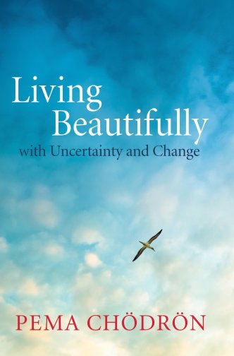 Image result for pema chodron living beautifully