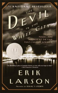 The Devil in the White City: Murder, Magic, and Madness at the Fair That Changed America: Erik Larson: 0884510967318: Amazon.com: Books