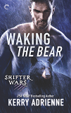 Waking the Bear (Shifter Wars Book 1)