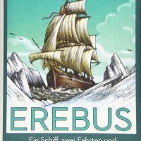 Erebus: Ein Schiff, zwei Fahrten und das weltweit größte Rätsel auf See / Michael Palin