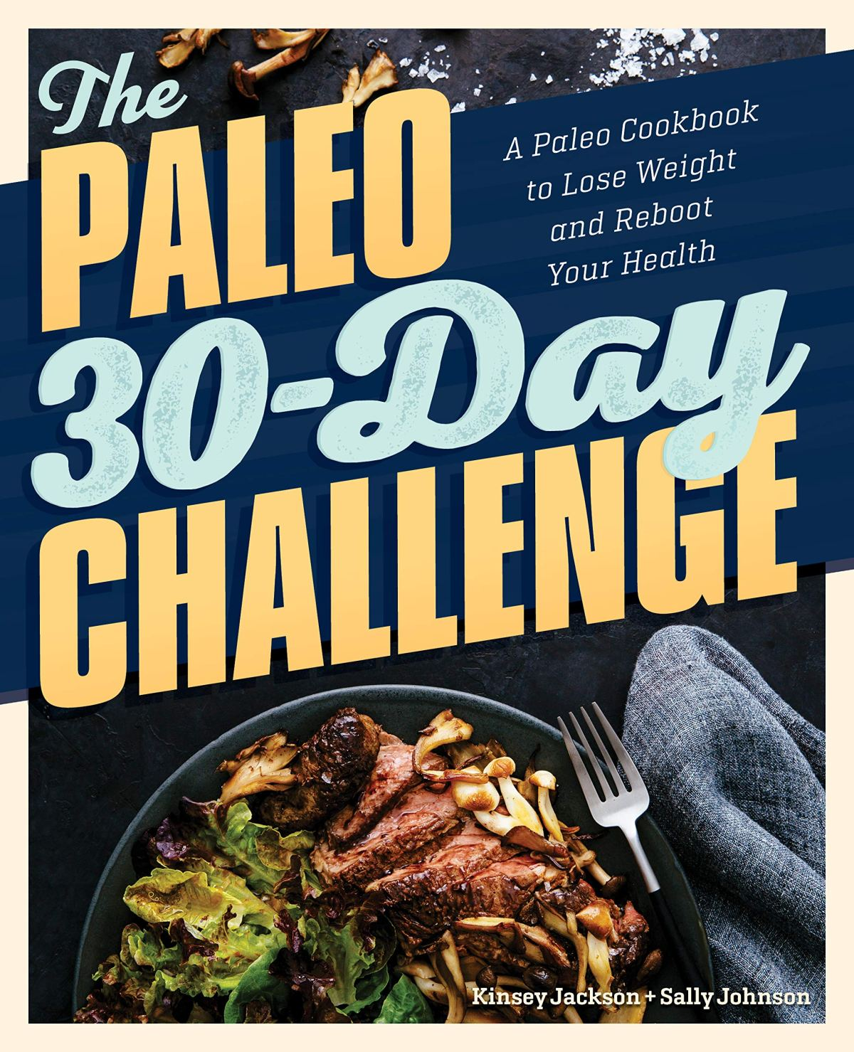 The Paleo 30-Day Challenge: A Paleo Cookbook to Lose Weight and Reboot Your Health 1