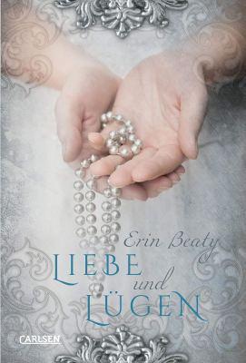 Erin Beaty: Liebe und Lügen
