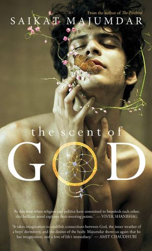 The Scent Of God Hardcover by Saikat Majumdar