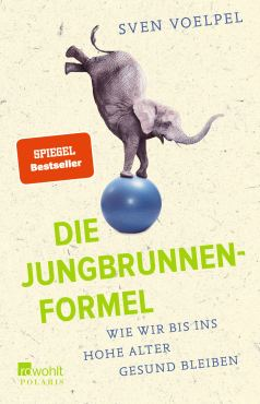 Die Jungbrunnen-Formel: Wie wir bis ins hohe Alter gesund bleiben:  Amazon.de: Voelpel, Sven, González y Fandiño, Ana: Bücher