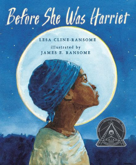 Before She was Harriet (Coretta Scott King Illustrator Honor Books):  Cline-Ransome, Lesa, Ransome, James E.: 9780823420476: Amazon.com: Books