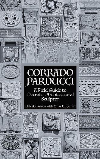 """Corrado Parducci ~ A Field Guide to Detroit's Architectural Sculptor"""":  9780578619828: Amazon.com: Books"""
