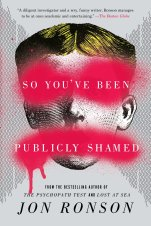 So You've Been Publicly Shamed: Ronson, Jon: 9781594634017: Amazon ...