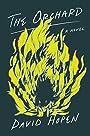 The Orchard: A Novel - David Hopen