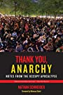 Thank You, Anarchy: Notes from the Occupy Apocalypse - Nathan Schneider