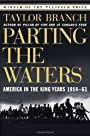 Parting the Waters : America in the King Years 1954-63 - Taylor Branch