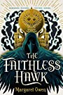 The Faithless Hawk (Merciful Crow, Band 2) - Margaret Owen