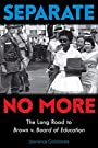 Separate No More: The Long Road to Brown v. Board of Education (Scholastic Focus) - Lawrence Goldstone
