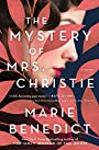 The Mystery of Mrs. Christie - Marie Benedict