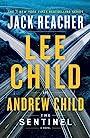 The Sentinel: A Jack Reacher Novel - Lee Child
