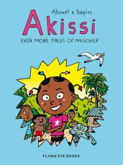 Akissi, even more tales of mischief