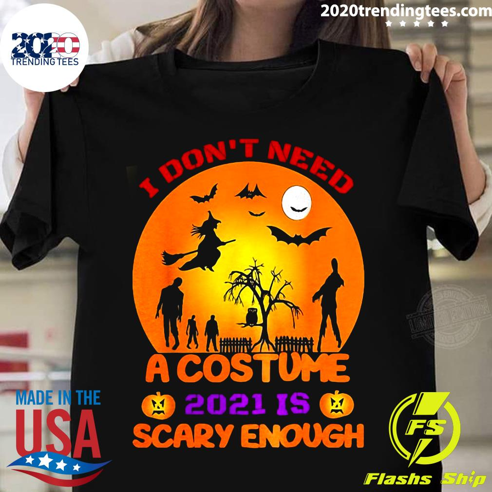 History of halloween it is widely believed that halloween originated from the ancient celtic harvest festival, samhain, and that this gaelic observance was christianized by the early church. I Don't Need A Costume 2021 Is Scary Enough Halloween Moon Shirt - 2020 Trending Tees