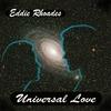 Eddie Rhoades: Universal Love