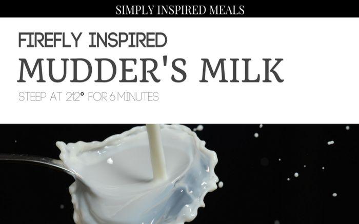 Firefly Inspired Mudder's Milk Tea