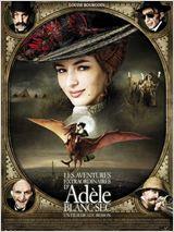 Affiche du film de Luc Besson Les aventures extraordinaires d'Adèle Blanc-Sec
