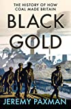 Black Gold: A History of How Coal-Mining Made Britain