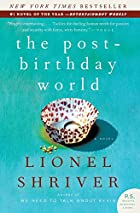 The Post-Birthday World: A Novel (P.S.) by Lionel Shriver
