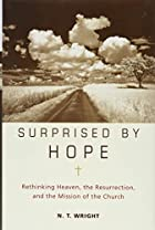 N. T. Wright - Surprised by Hope
