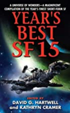 Year's Best SF 15, edited by David G. Hartwell and Kathryn Cramer