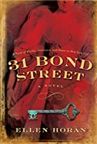 31 Bond Street: A Novel  by Ellen Horan