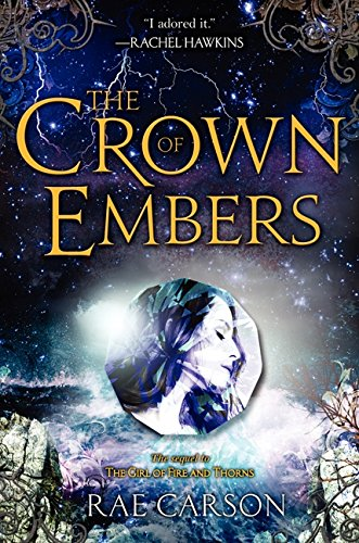The crown of embers / Rae Carson.