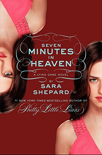 Seven minutes in heaven : a Lying game novel / by Sara Shepard.