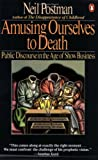 book cover: Amusing Ourselves to Death