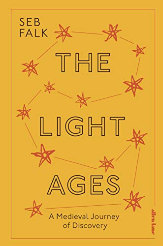 The Light Ages: A Medieval Journey of Discovery
