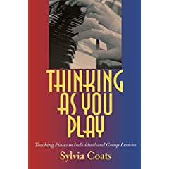 Thinking As You Play - Teaching Piano in Individual and Group Lessons