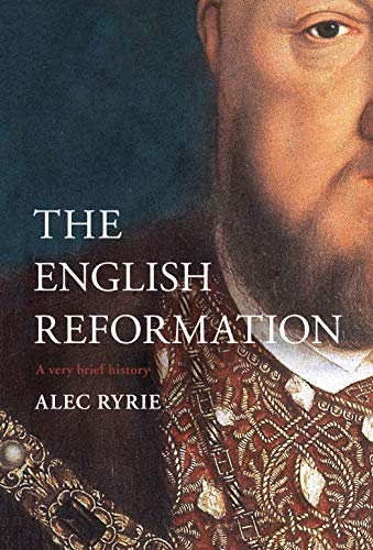 The English Reformation: A Very Brief History (Very Brief Histories)
