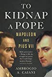To Kidnap a Pope: Napoleon and Pius VII