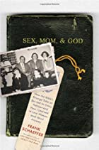 Sex, Mom, and God: How the Bible's…