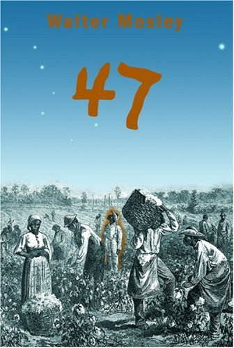 47 / by Walter Mosley.