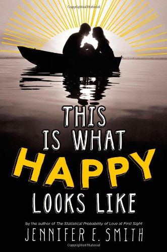 This is what happy looks like / Jennifer E. Smith.