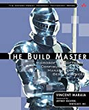 The Build Master : Microsoft's Software Configuration Management Best Practices (Addison-Wesley Microsoft Technology)