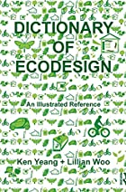 Dictionary of Ecodesign: An Illustrated Reference by Ken Yeang