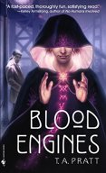 Blood Engines, T.A. Pratt