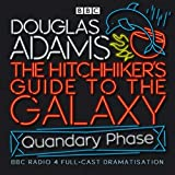 The Hitchhiker\'s Guide to the Galaxy: Quandary Phase (BBC Audio)