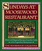 Sundays at Moosewood Restaurant: Ethnic and Regional Recipes from the Cooks at the Legendary Restaurant (Cookery) by Moosewood Collective
